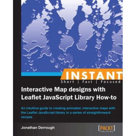 Instant Interactive Map Designs with Leaflet JavaScript Library How-to -