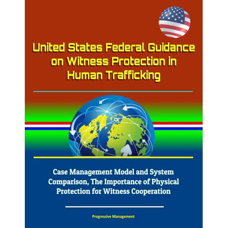 United States Federal Guidance on Witness Protection in Human Trafficking: Case Management Model and System Comparison, The Importance of Physical Protection for Witness Cooperation - (Use Case Diagram For School Management System)
