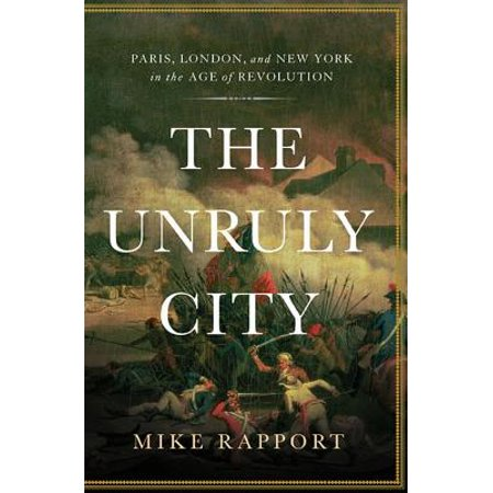 The Unruly City : Paris, London and New York in the Age of Revolution - Vodka Revolution London Halloween