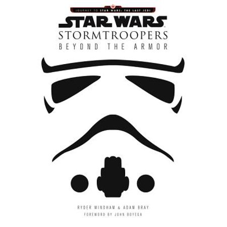 Star Wars Stormtroopers : Beyond the Armor