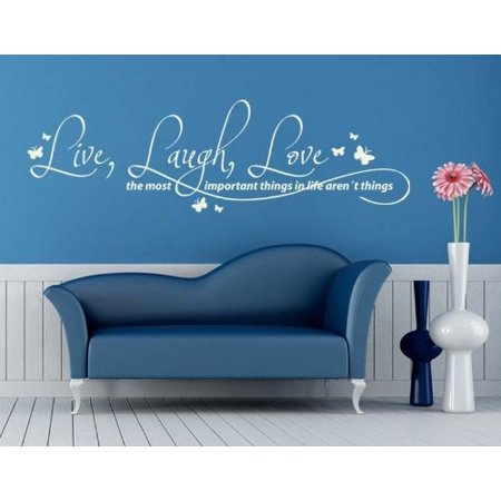 Live, Laugh, Love. The Most Important Things in Life aren't Things Wall Decal - wall sticker, mural vinyl art home decor, quotes and sayings - 4024 - White, 28in x (The Best Things In Life Wall Decal)