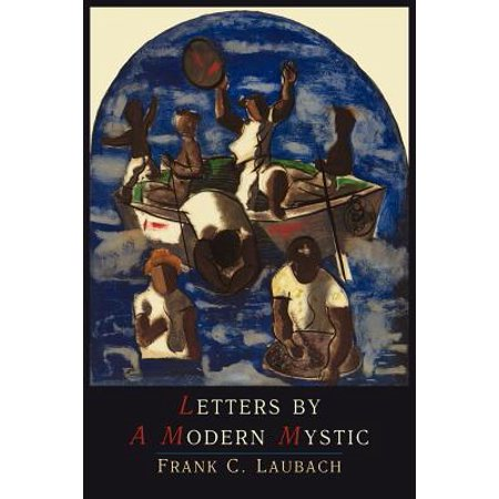 Letters by a Modern Mystic : Excerpts from Letters Written at Dansalan, Lake Lanao, Philippine Islands, to His Father ()