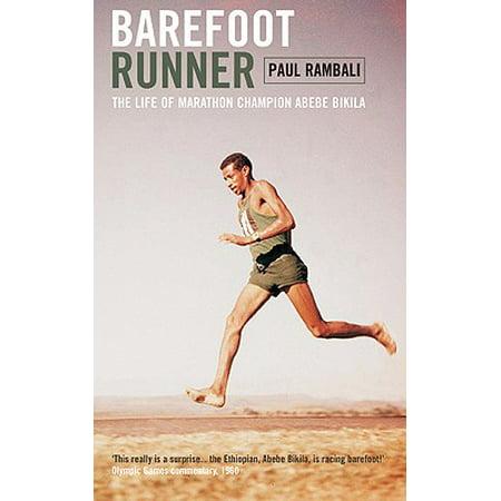 Barefoot Runner : The Life of Marathon Champion Abebe Bikila
