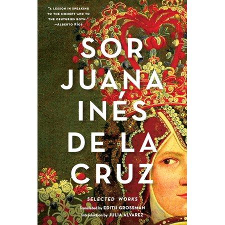 Sor Juana Inés de la Cruz : Selected Works