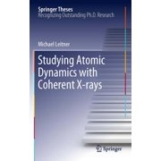 Studying Atomic Dynamics with Coherent X-rays - eBook