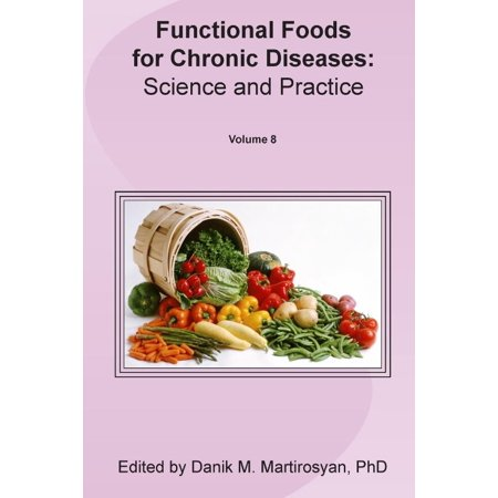 Functional Foods And Chronic Diseases  Science And Practice