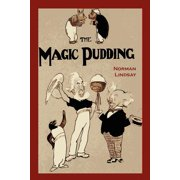 The Magic Pudding : Being the Adventures of Bunyip Bluegum and His Friends