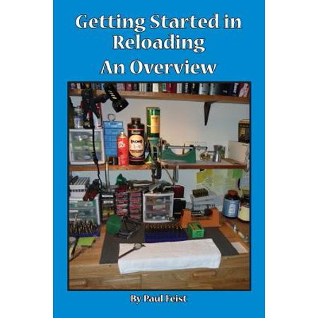 Getting Started in Reloading. (Get Reloaded)