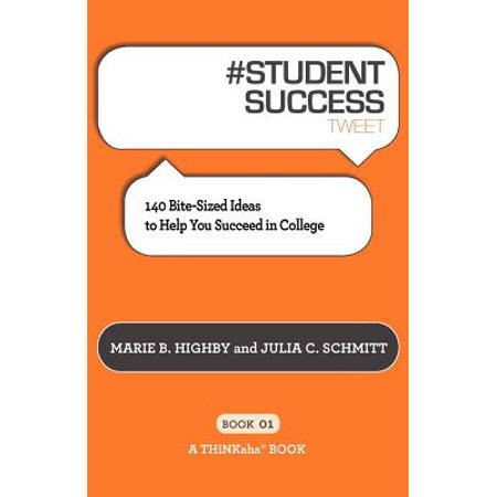 # Student Success Tweet Book01 : 140 Bite-Sized Ideas to Help You Succeed in College - Halloween Party Ideas College Students