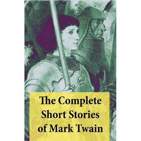 The Complete Short Stories of Mark Twain - eBook (A Ghost Story By Mark Twain Theme)