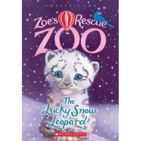 Zoe's Rescue Zoo: The Lucky Snow Leopard (Zoe's Rescue Zoo #4) (Paperback) - Snow Leopards For Kids