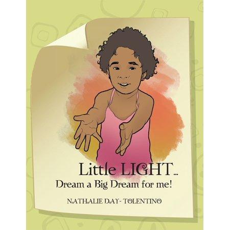 Little Light... Dream a Big Dream for Me! - eBook