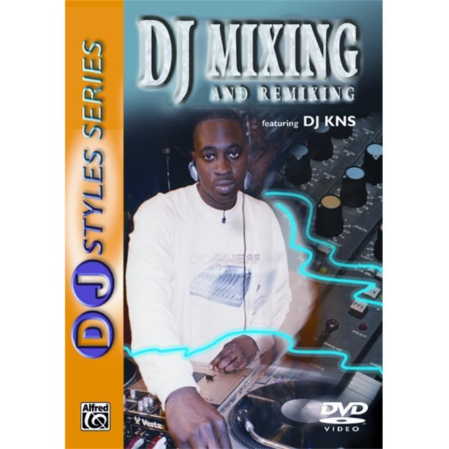 Alfred 00-904926 DJ Styles Series- DJ Mixing and Remixing Music Book by Alfred