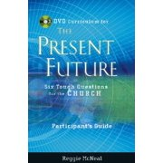 Participant's Guide to the DVD Collection for the Present Future : Six Tough Questions for the Church