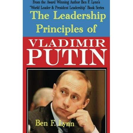 The Leadership Principles Of Vladimir Putin