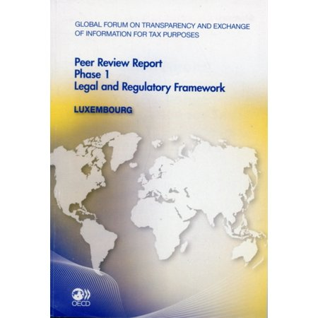 Luxembourg 2011: Phase 1 (Global Forum on Transparency and Exchange of Information for Tax Purposes Peer Reviews) (Paperback) (Magazine Cover Transparency)