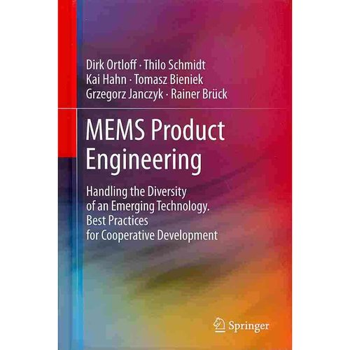 Mems Product Engineering : Handling the Diversity of an Emerging Technology. Best Practices for Cooperative Development
