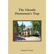 The Ghostly Huntsman's Trap