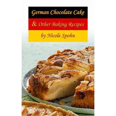 German Chocolate Cake & Other Baking Recipes - eBook - Chocolate Cake Halloween Recipe