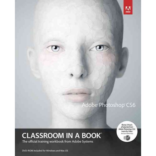 Adobe Photoshop CS6: Classroom in a Book: the Official Training Workbook from Adobe Systems