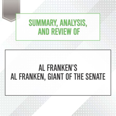 Summary, Analysis, and Review of Al Franken's Al Franken, Giant of the Senate -