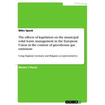 The effects of legislation on the municipal solid waste management in the  European Union in the context of greenhouse gas emissions - eBook