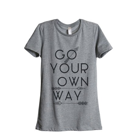 Thread Tank Go Your Own Way Women's Relaxed Crewneck T-Shirt Tee Heather Grey Small](Making Your Own T-shirts)