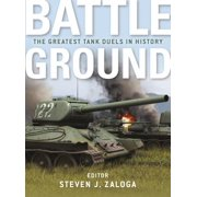 Battleground : The Greatest Tank Duels in History