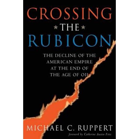 Crossing the Rubicon : The Decline of the American Empire at the End of the Age of (Age Of Empires 3 Windows 10 Initialization Failed)