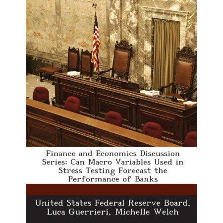 Finance And Economics Discussion Series  Can Macro Variables Used In Stress Testing Forecast The Performance Of Banks