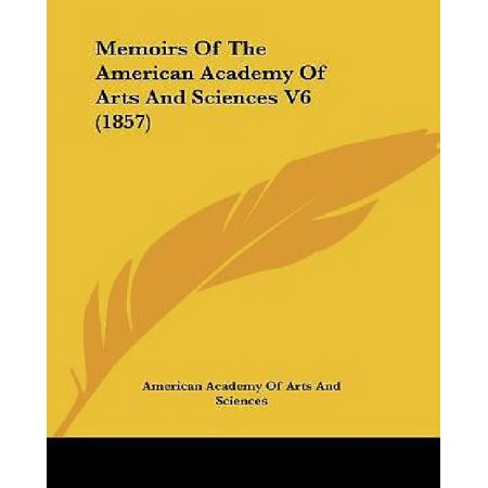 Memoirs Of The American Academy Of Arts And Sciences V6  1857