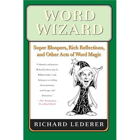 Word Wizard : Super Bloopers, Rich Reflections, and Other Acts of Word Magic (Community Halloween Bloopers)
