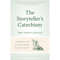 The Storyteller's Catechism : Stories of Faith from Parish Life
