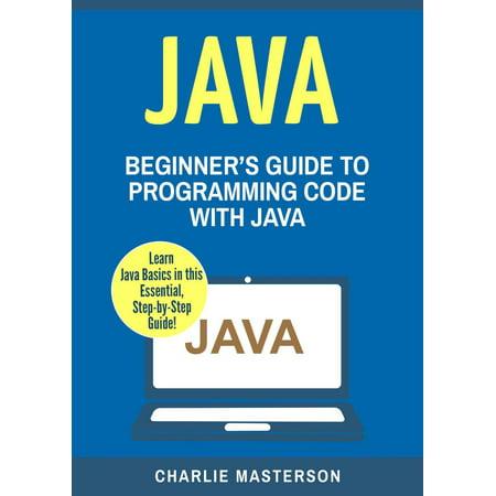 Java: Beginner's Guide to Programming Code with Java - eBook ()
