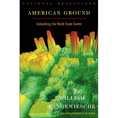 American Ground : Unbuilding the World Trade