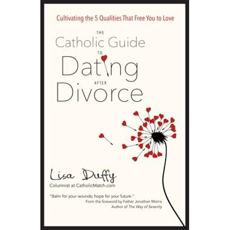 The Catholic Guide to Dating After Divorce (Best Way To Date After Divorce)