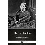 My Lady Ludlow by Elizabeth Gaskell - Delphi Classics (Illustrated) - eBook
