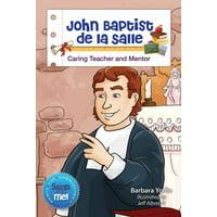 Saints and Me!: John Baptist de la Salle: Caring Teacher and Mentor (Paperback)