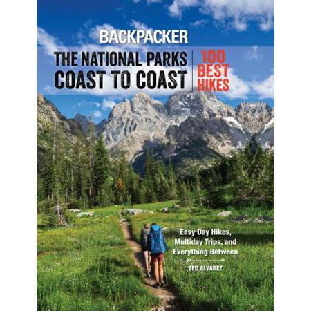 Backpacker the National Parks Coast to Coast : 100 Best