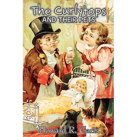 The Curlytops and Their Pets by Howard R. Garis, Fiction, Fantasy & Magic, Animals