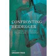New Heidegger Research: Confronting Heidegger : A Critical Dialogue on Politics and Philosophy (Paperback)