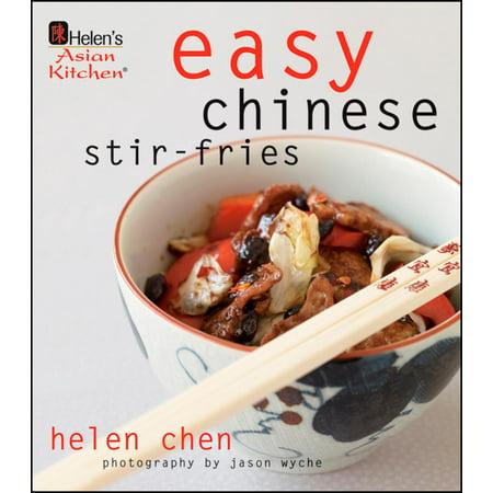 Helen's Asian Kitchen: Easy Chinese Stir-Fries Easy Chinese Stir Fries