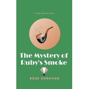 Ruby Dove Mysteries: The Mystery of Ruby's Smoke (Hardcover)