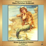 Selections from the Fairy Tales of Hans Christian Andersen - Audiobook