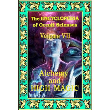 Encyclopedia of Occult Scienses vol.VII Alchemy And High Magic - eBook](Occult Meaning Of Halloween)