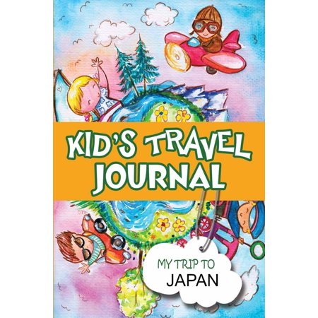 Kids Travel Journal : My Trip to Japan