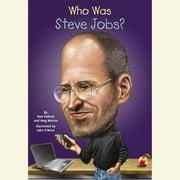 Who Was Steve Jobs? - Audiobook