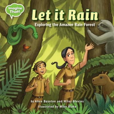 Let It Rain : Exploring the Amazon Rain Forest (Let It Rain Paul Morton)