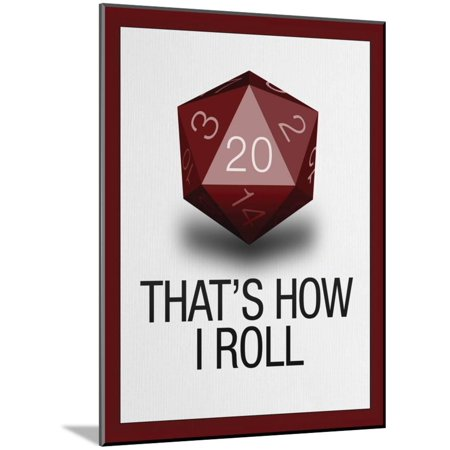 That's How I Roll - 20 Sided Die Wood Mounted Poster Wall Art