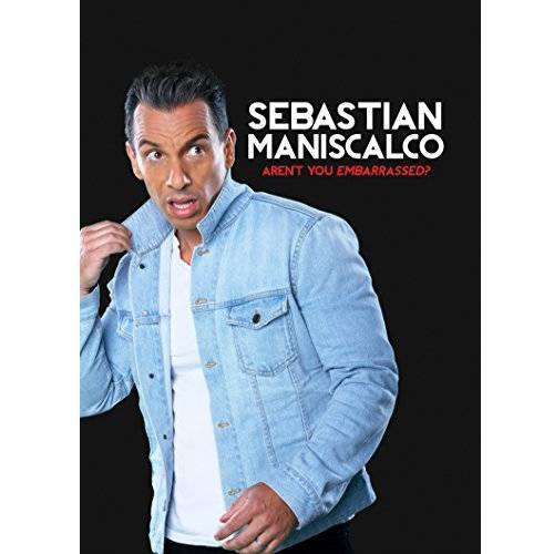 Sebastian Maniscalco: Aren't You Embarrassed